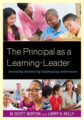 The Principal as a Learning-Leader: Motivating Students by Emphasizing Achievement