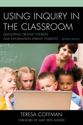Using Inquiry in the Classroom: Developing Creative Thinkers and Information Literate Students