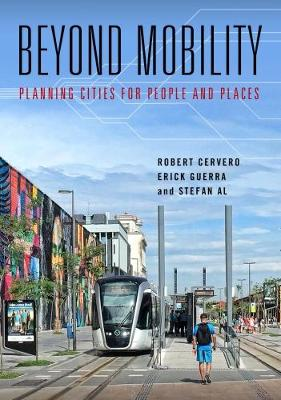 Beyond Mobility: Planning Cities for People and Places
