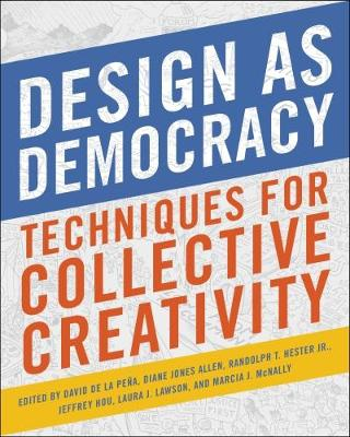 Design as Democracy: Techniques for Collective Creativity