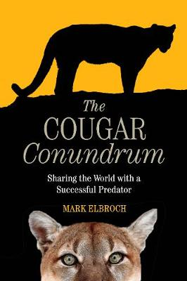 The Cougar Conundrum: Sharing the World with a Succesful Predator