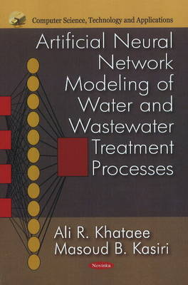 Artificial Neural Network Modeling of Water & Wastewater Treatments Processes