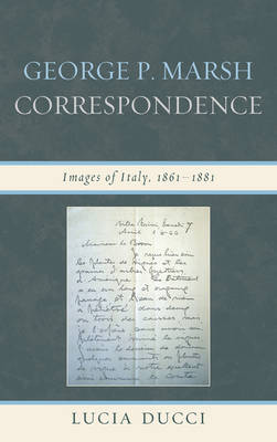 George P. Marsh Correspondence: Images of Italy, 1861-1881