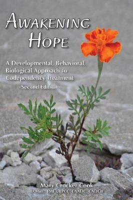 Awakening Hope. a Developmental, Behavioral, Biological Approach to Codependency Treatment.