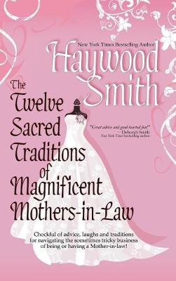 Twelve Sacred Traditions of Magnificent Mothers-In-Law