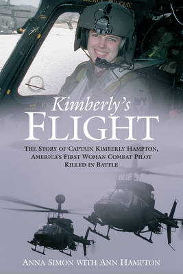Kimberley'S Flight: The Story of Captain Kimberly Hampton, America's First Woman Combat Pilot Killed in Battle