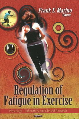 Regulation of Fatigue in Exercise