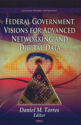 Federal Government Visions For Advanced Networking & Digital Data