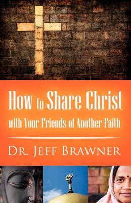 How to Share Christ with Your Friends of Another Faith