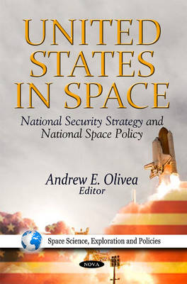 United States in Space: National Security Strategy & National Space Policy