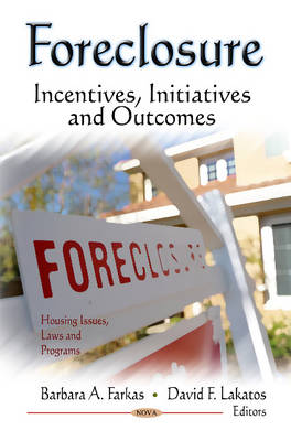 Foreclosure: Incentives, Initiatives & Outcomes