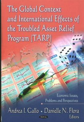 Global Context & International Effects of the Troubled Asset Relief Program (TARP)