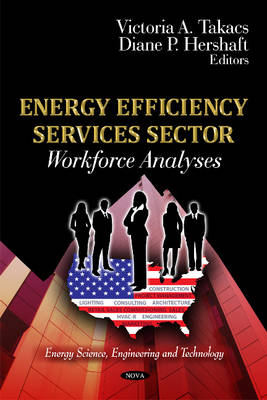 Energy Efficiency Services Sector: Workforce Analyses