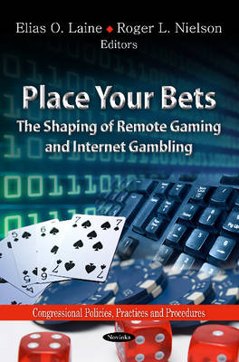 Place Your Bets: The Shaping of Remote Gaming & Internet Gambling