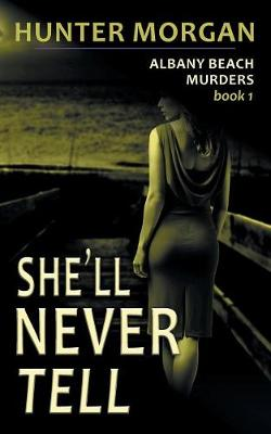 She'll Never Tell (the Albany Beach Murders, Book 1)