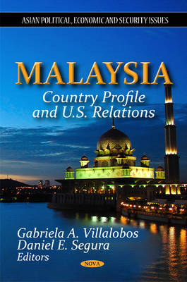 Malaysia: Country Profile & U.S. Relations