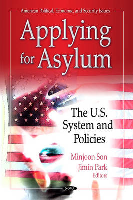 Applying for Asylum: The U.S. System & Policies