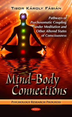 Mind-Body Connections: Pathways of Psychosomatic Coupling Under Meditation & Other Altered States of Consciousness