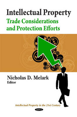 Intellectual Property: Trade Considerations & Protection Efforts