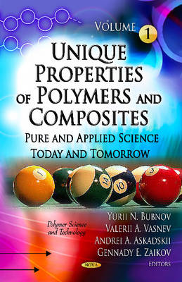 Unique Properties of Polymers & Composites: Volume 1 -- Pure & Applied Science Today & Tomorrow