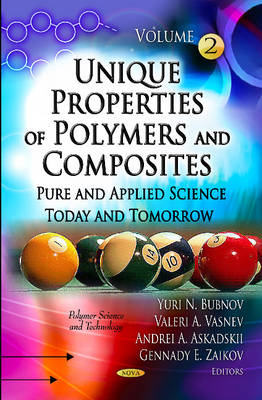 Unique Properties of Polymers & Composites: Volume II -- Pure & Applied Science Today & Tomorrow