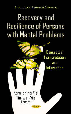 Recovery & Resilience of Persons with Mental Problems: Conceptual Interpretation & Interaction