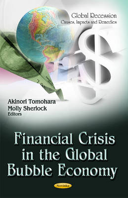 Financial Crisis in the Global Bubble Economy