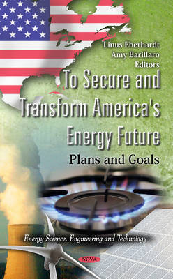 To Secure & Transform America's Energy Future: Plans & Goals