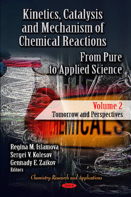 Kinetics, Catalysis & Mechanism of Chemical Reactions: From Pure to Applied Science -- Volume 2: Tomorrow & Perspectives