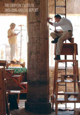 The Oriental Institute 2005-2006 Annual Report