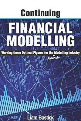 Continuing Financial Modelling: Working Those Optimal Figures For the (Financial) Modelling Industry