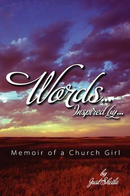 Words, Inspired By...Memoir of a Church Girl