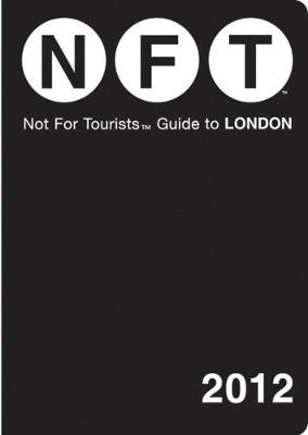 Not For Tourists Guide to London: 2012