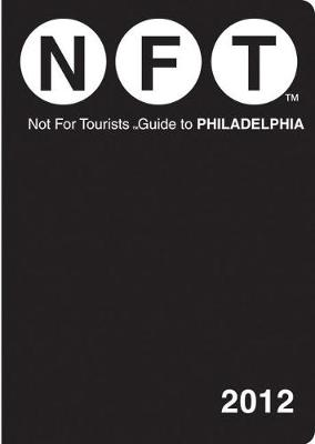 Not For Tourists Guide to Philadelphia