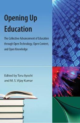 Opening Up Education: The Collective Advancement of Education through Open Technology