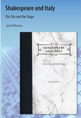 Shakespeare and Italy: The City and the Stage
