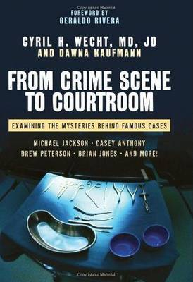 From Crime Scene To Courtroom