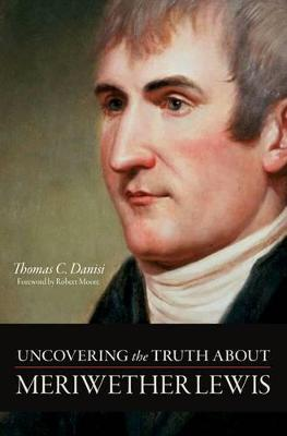 Uncovering The Truth About Meriwether Lewis