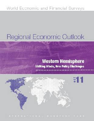Regional Economic Outlook, October 2011: Western Hemisphere: Shifting Winds, New Policy Challenges