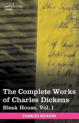 The Complete Works of Charles Dickens (in 30 Volumes, Illustrated): Bleak House, Vol. I