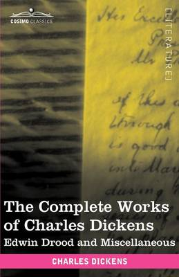 The Complete Works of Charles Dickens (in 30 Volumes, Illustrated): Edwin Drood and Miscellaneous