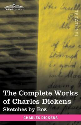 The Complete Works of Charles Dickens (in 30 Volumes, Illustrated): Sketches by Boz