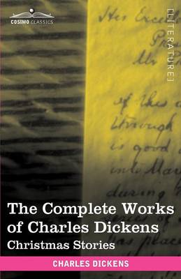 The Complete Works of Charles Dickens (in 30 Volumes, Illustrated): Christmas Stories