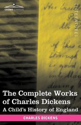 The Complete Works of Charles Dickens (in 30 Volumes, Illustrated): A Child's History of England