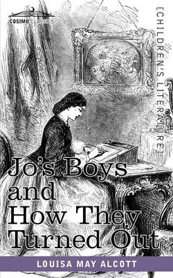 Jo's Boys and How They Turned Out: A Sequel to Little Men