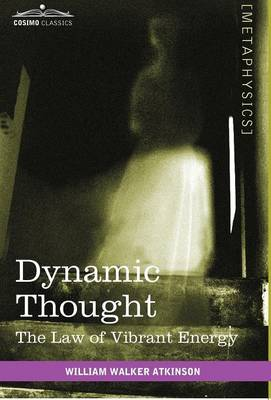 Dynamic Thought: The Law of Vibrant Energy