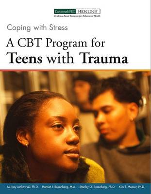 Coping with Stress: A CBT Program for Teens with Trauma