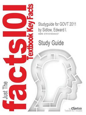Studyguide for Govt 2011 by Sidlow, Edward I., ISBN 9781439082188