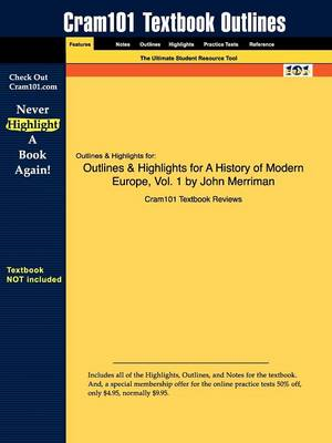 Outlines & Highlights for a History of Modern Europe, Vol. 1 by John Merriman