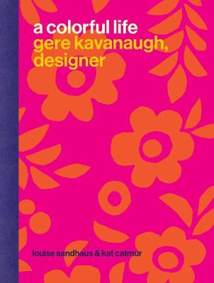 A Colorful Life: Gere Kavanaugh, Designer